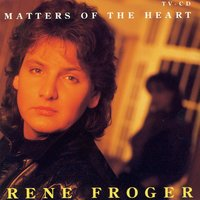Matters Of The Heart — Rene Froger
