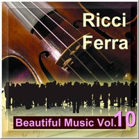 Beautiful Music Vol. 10 — Ricci Ferra And His Famous String Orchestra