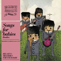 Baby Deli Beatles Songs For Babies — Baby Deli Music