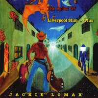 The Ballad Of Liverpool Slim… Plus — Jackie Lomax