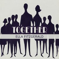 Together — Джордж Гершвин, Ella Fitzgerald