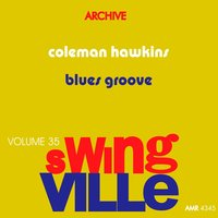 Swingville Volume 35: Blues Groove — Coleman Hawkins, Tiny Grimes & Ray Bryant