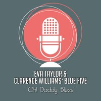 Oh! Daddy Blues — Eva Taylor, Clarence Williams' Blue Five