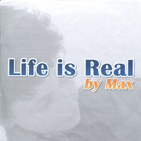 Life Is Real - Single — Max
