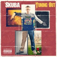 Tuning Out — Skuba