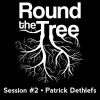'Round the Tree at Immersive - Session #2 — Patrick Dethlefs