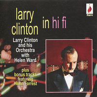 Larry Clinton in Hi Fi — Helen Ward, Larry Clinton and His Orchestra