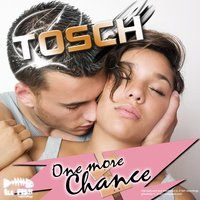One More Chance — Tosch