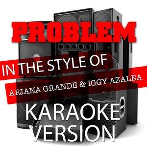 Ameritz Audio Karaoke - Problem (In the Style of Ariana Grande and Iggy Azalea)