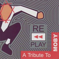 Replay:  A Tribute To Moby — сборник