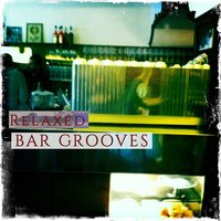 Relaxed Bar Grooves, Vol. 1 — сборник