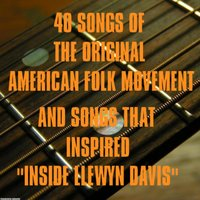 "40 Songs of the Original American Folk Movement and Songs That Inspired ""Inside Llewyn Davis"" — сборник"