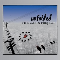 Unfolded — The Cabin Project