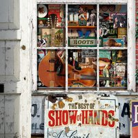Roots - The Best of Show of Hands — Show Of Hands