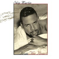 From the Heart — Skip Martin