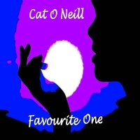 Favourite One — Cat O Neill