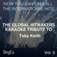 The Global HitMakers: Toby Keith Vol. 5 — The Global HitMakers