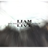 The Tale of the Tiny Dancer — Liam Live
