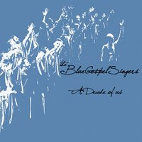 The Blue Gospel Singers: A Decade of Us — Blue Gospel Singers, Mario Paduano, The Blue Gospel Singers
