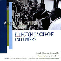 Ellington Saxaphone Encounters — Gary Foster, Pete Christlieb, Bill Cunliffe, Tom Warrington, Joe La Barbera, Don Shelton