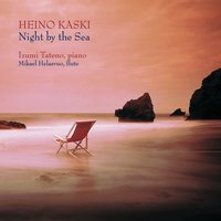 Heino Kaski: Night by the Sea — Tateno, Izumi (piano)