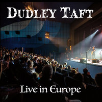 Live in Europe — Dudley Taft