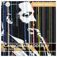 My Jazz Collection 14 (3 Albums) — Cannonball Adderley