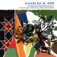 From My Perspective II — Charles W. Ore
