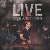 Destruction of Kings: Live At the Paramount — Devin Williams