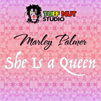 She is a Queen — Marley Palmer