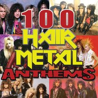 100 Hair Metal Anthems — сборник