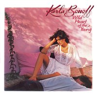 Wild Heart Of The Young — Karla Bonoff