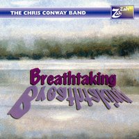 Breathtaking — Chris Conway, The Chris Conway Band