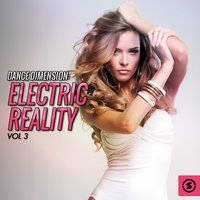 Dance Dimension: Electric Reality, Vol. 3 — сборник