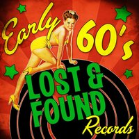 Early 60's Lost & Found Records — сборник