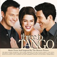 Three To Tango Music From And Inspired By The Motion Picture — сборник
