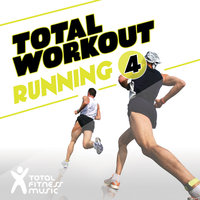 Total Workout : Running, Vol. 4 — Total Fitness Music, Chani