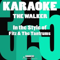 The Walker (In the Style of Fitz & The Tantrums) - Single — Karaoke 365