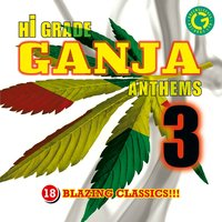 Hi Grade Ganja Anthems 3 — Hi Grade Ganja Anthems 3