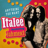 Anything You Want (feat. Jahmeki) — Italee, Jahmeki