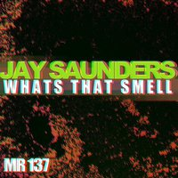 What's That Smell — Jay Saunders
