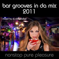 Bar Grooves in Da Mix 2011 — сборник