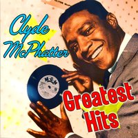 Greatest Hits — Clyde McPhatter