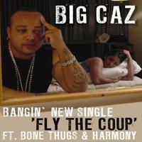 Caz Big Caz Fly The Coup