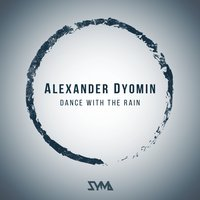 Dance with the Rain — Alexander Dyomin