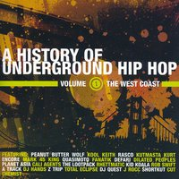 A History Of Underground Hip Hop Vol 1 The West Coast — сборник