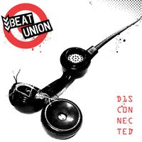 Disconnected — Beat Union