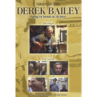 Playing For Friends on 5th Street — Derek Bailey