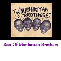 Best Of Manhattan Brothers — The Manhattan Brothers