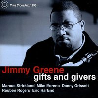 Gifts And Givers — Eric Harland, Marcus Strickland, Jimmy Greene, Reuben Rogers, Mike Moreno, Danny Grissett